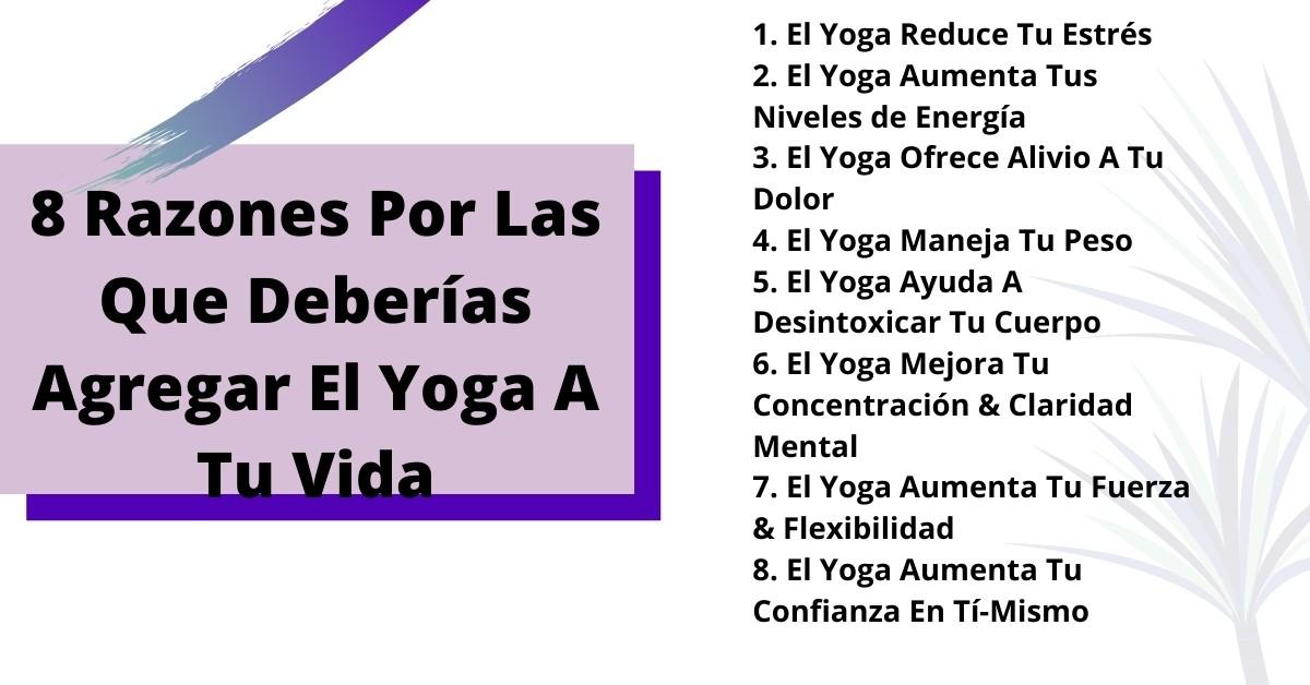 8 Razones Porque Deberias Agregar El Yoga A Tu Vida