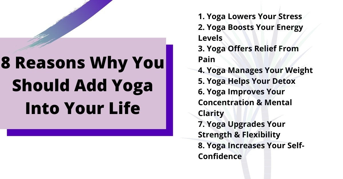 8 Reasons Why You Should Add Yoga Into Your Life